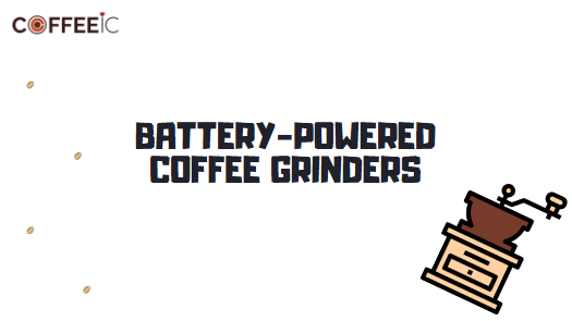 4 Best Battery Powered Coffee Grinders to Buy in 2021