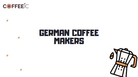 5 Best German Coffee Makers: Coffee-ing Redefined