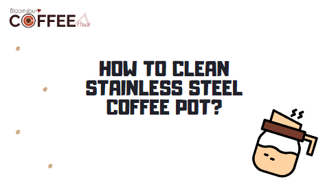 How to Clean Stainless Steel Coffee Pot Inside & Outside With Vinegar?