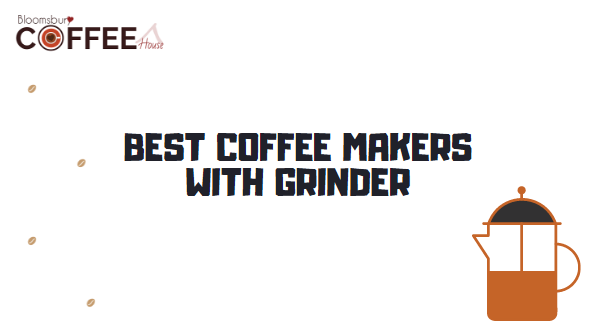 10 Best Coffee Makers With Grinder & Milk Frother (Top Rated in 2021)